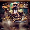 Rich Homie Quan - Still Goin In Reloaded mixtape cover art
