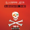 DJ Kappa Jota - Dangerous Zone mixtape cover art