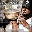 Raekwon - Heroin Only mixtape cover art