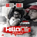 Killa B & Air Slim - KillaAir Reloaded mixtape cover art