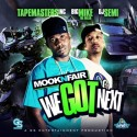 Mook N Fair - We Got Next mixtape cover art