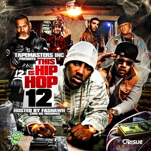 This is hip hop 12 hosted by fashawn tapemasters inc for Hip hop mixtape covers
