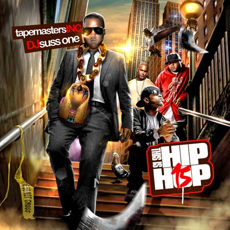This is hip hop 15 tapemasters inc dj suss one for Hip hop mixtape covers