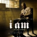 T.I. - I Am, Part 2 mixtape cover art