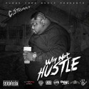 C Struggs - Why Not Hustle mixtape cover art