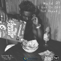Wyld PT - I Got It Off The Phone mixtape cover art