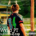 Wyld PT - Still In Da Trap mixtape cover art