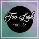 Too Lush Vol. 3 mixtape cover art