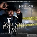 Hell Rell - You Need People Like Me (The Return Of The Black Mask) mixtape cover art