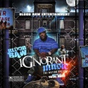 Blood Raw - Ignorant Music mixtape cover art