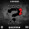 Who Is DJ Trap 2 mixtape cover art