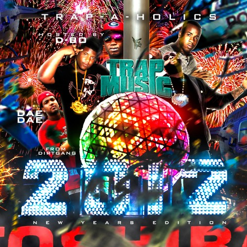 Trap-A-Holics – Trap Music: New Years 2012 Edition (Hosted By Dirtgang) [Mixtape]