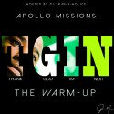 Apollo Missions - Thank God I'm Next (The Warm Up) mixtape cover art