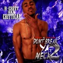 B-Critt - Don't Break Ya Neck 2 mixtape cover art