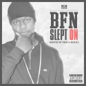BFN - Slept On mixtape cover art