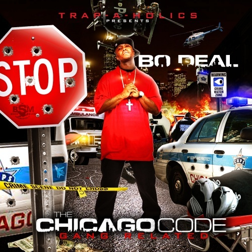 Bo Deal – The Chicago Code (Gang Related) (Hosted by Trap-A-Holics) [Mixtape]