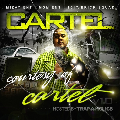 Cartel – Courtesy Of Cartel (Hosted by Trap-A-Holics) (Mixtape)