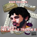 Cartel Kapo - I Be Really Trappin 2 mixtape cover art