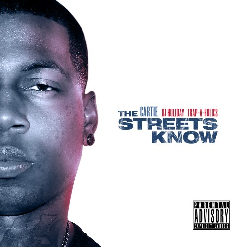 Cartie – The Streets Know [Mixtape]