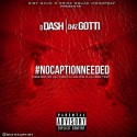 D Dash & Chaz Gotti - #NoCaptionNeeded mixtape cover art