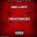 D Dash & Chaz Gotti - #NoCaptionNeeded mixtape cover art