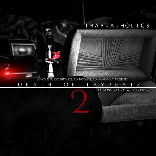 Trap-A-Holics & Tay Don – Death Of Tay Beatz 2 (Mixtape)