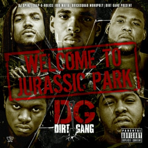 Dirt Gang – Welcome To Jurassic Park [Mixtape]