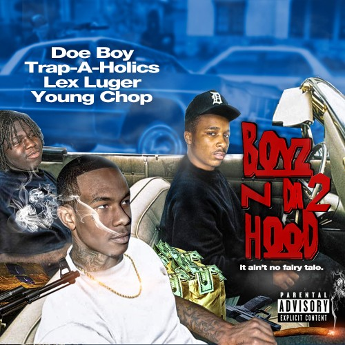 Doe Boy x Lex Luger x Young Chop – Boyz N Da Hood 2 [Mixtape]