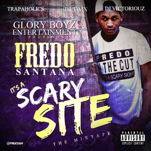 Fredo Santana – It's A Scary Site [Mixtape]