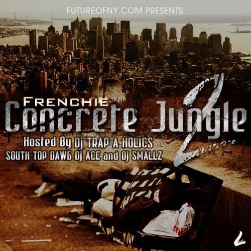 Frenchie – Concrete Jungle 2 [Mixtape]