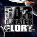 GBE: For Greater Glory 2.5 mixtape cover art