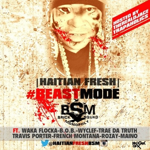 Haitian Fresh - Beast Mode - Trap-A-Holics, DJ Ace