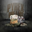 J Lord - Pyrex Dreams mixtape cover art
