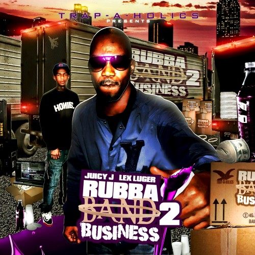 Juicy J & Lex Luger – Rubba Band Business 2 [Mixtape]