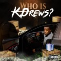 K Drews - Who is K Drews? mixtape cover art