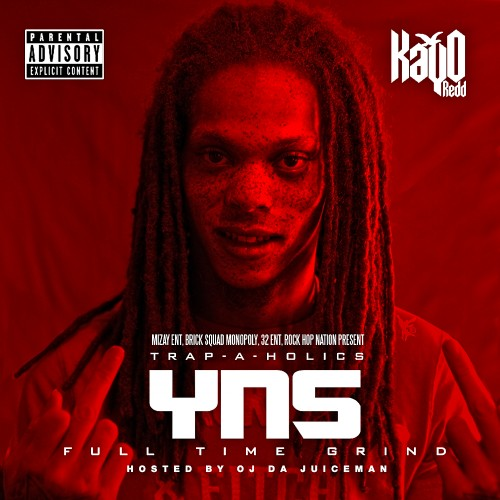 KayO Redd – YNS 2 Full Time Grind (Hosted By OJ Da Juiceman) [Mixtape]