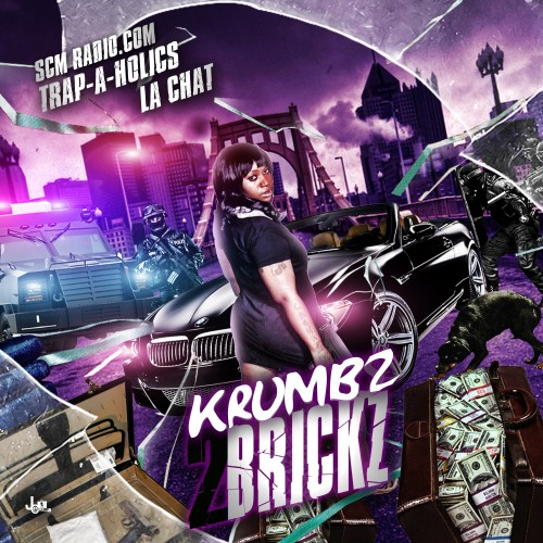 Trap-a-Holics & La Chat – Krumbz 2 Brickz (Mixtape)