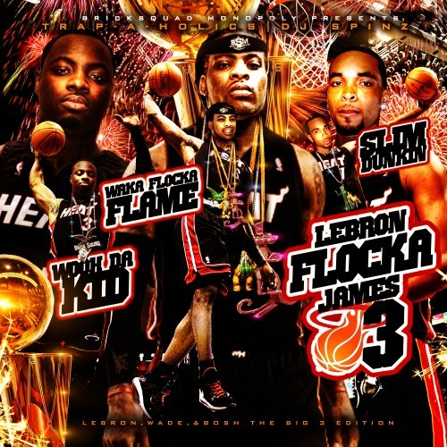 Waka Flocka Flame, Wooh Da Kid & Slim Dunkin – Lebron Flocka James 3 [Artwork]