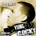 Mike Williams - Yung Fly N Cocky mixtape cover art