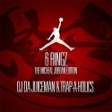 OJ Da Juiceman - 6 Ringz (The Michael Jordan Edition) mixtape cover art