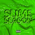 Ola Playa - Slime Season (Year Of The Slime) mixtape cover art