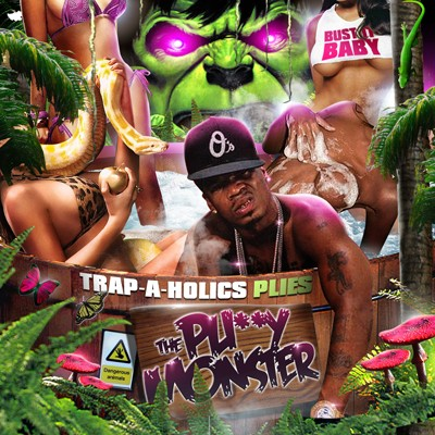 Trap-A-Holics › Plies - The Pussy Monster (Listen or Download Full Mixtape Free)