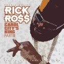 Rick Ross - Carol City's King, Part 2 mixtape cover art