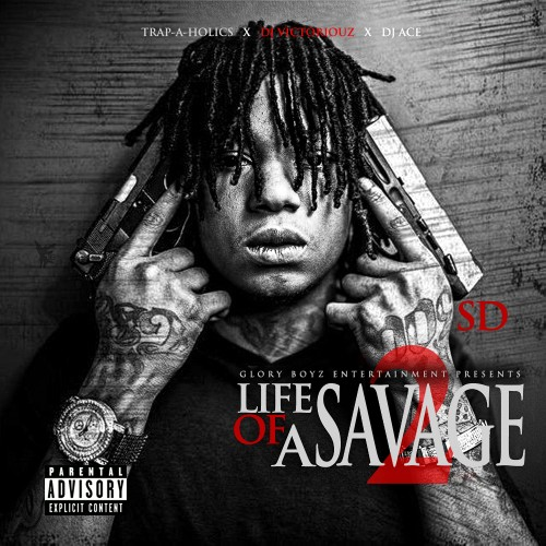 SD – Life Of A Savage 2 [Mixtape]
