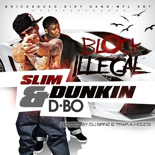 Slim Dunkin & D-Bo – Block Illegal [Mixtape]