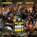 So Icey Is The Army Better Yet The Navy mixtape cover art