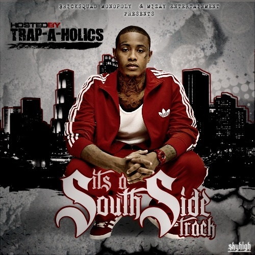 Trap-A-Holics Presents It's A South Side Track [Mixtape]