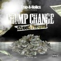 Street$ - Chump Change (Street$ Prequel) mixtape cover art