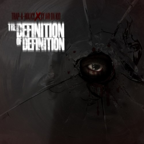 Trap-A-Holics Presents Sy Ari Da Kid – The Definition Of Definition [Mixtape]