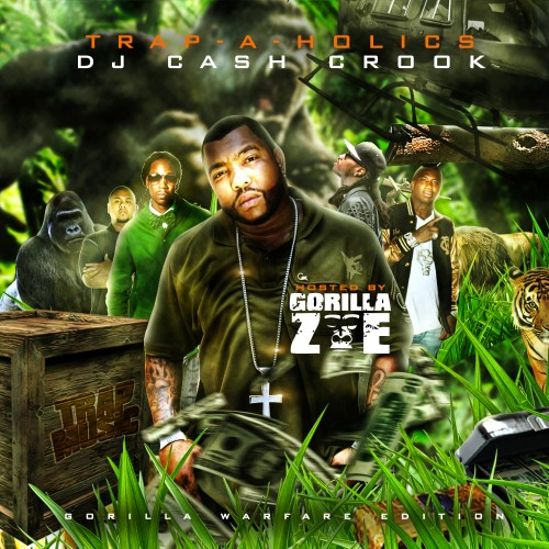 Trap-A-Holics x DJ Cash Crook – Trap Music: Gorilla Warefare Edition (Hosted by Gorilla Zoe) [Mixtape]